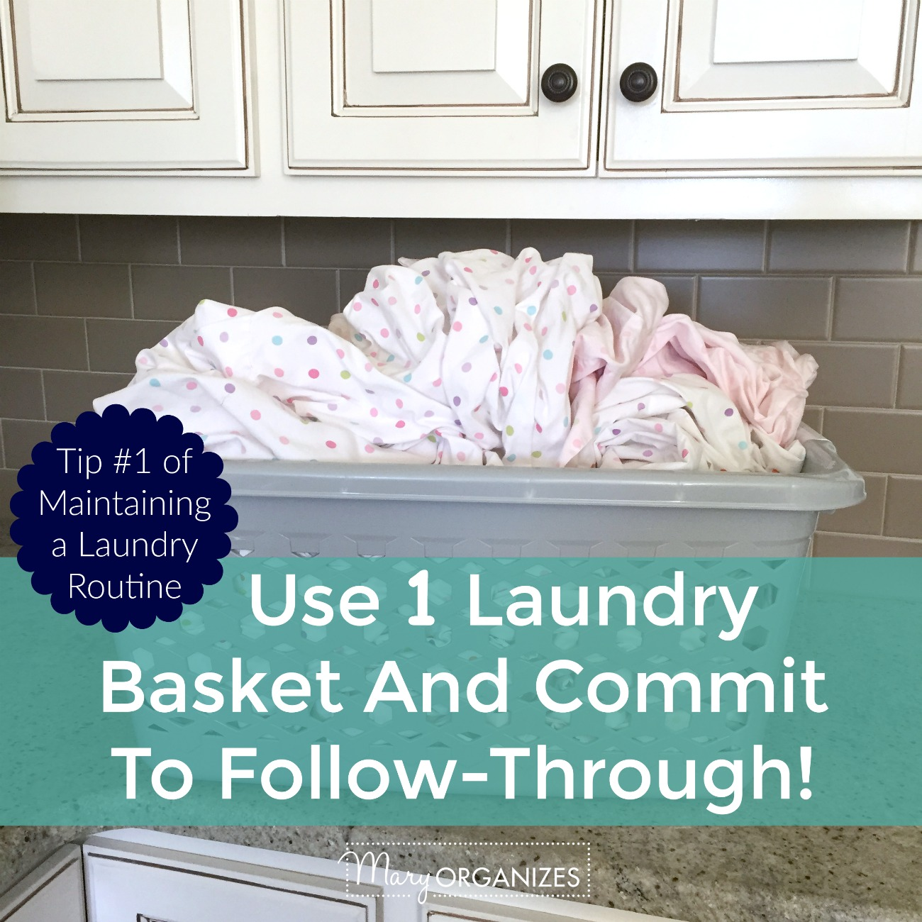 Tip 1 - Use 1 Laundry Basket and Commit to Follow-Through