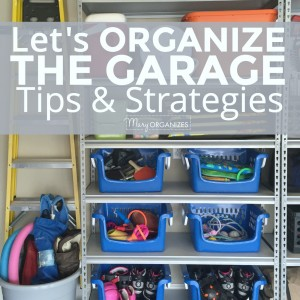 Let's ORGANIZE THE GARAGE - Tips and Strategies -s