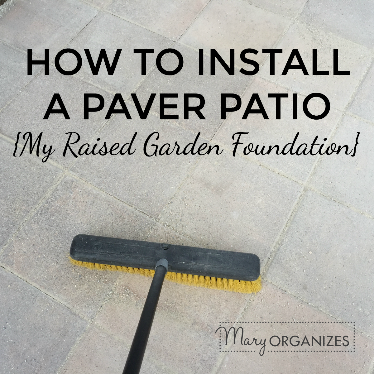 How To Install Paver Patio - My Raised Garden Foundation -s