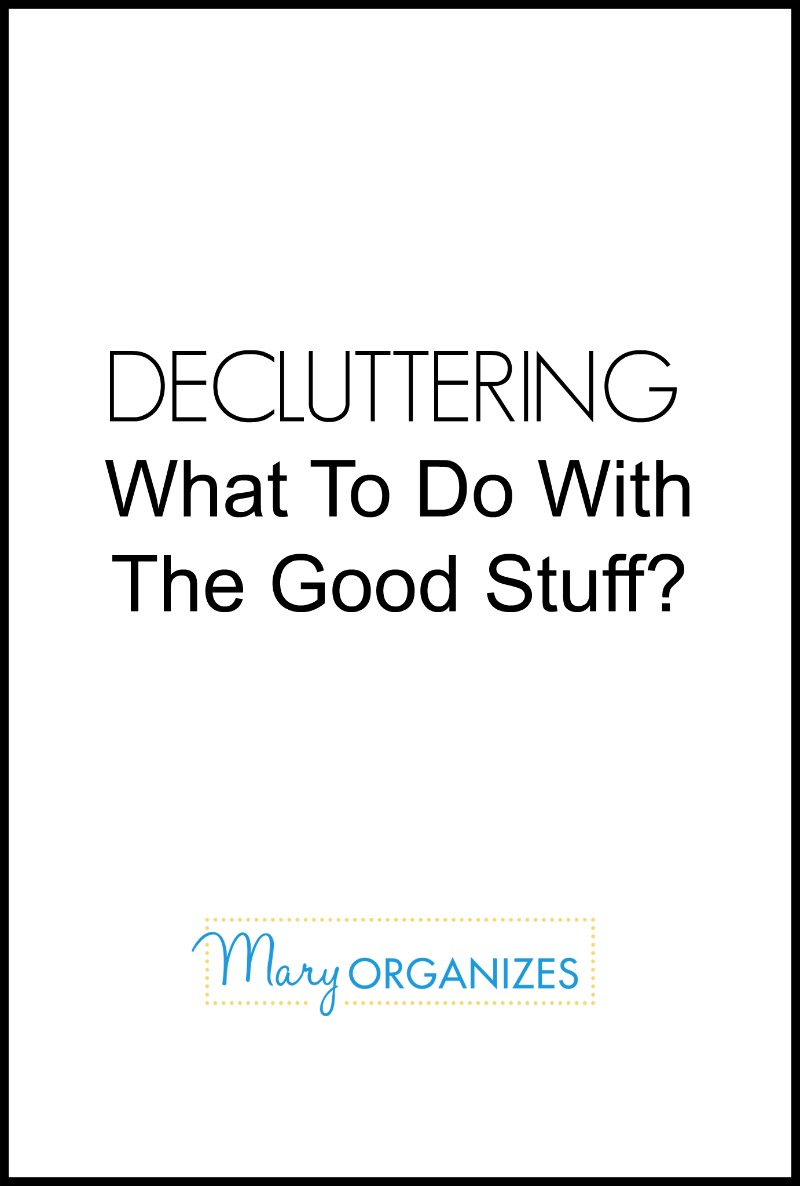 decluttering-what-to-do-with-the-good-stuff-v